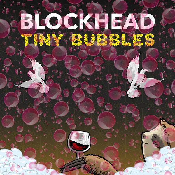 Blockhead - Tiny Bubbles