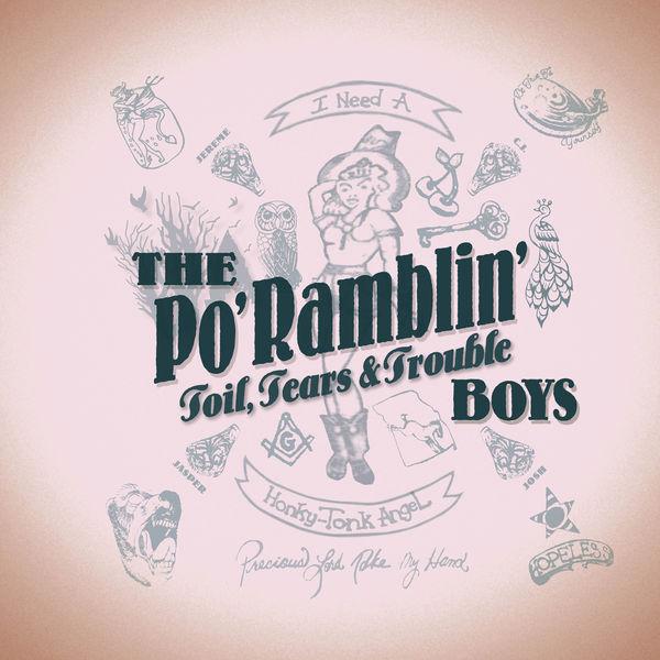 The Po' Ramblin' Boys - Toil, Tears & Trouble
