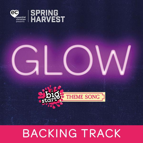 Spring Harvest - Glow (Big Start 2020 Theme Song) [Backing Track]