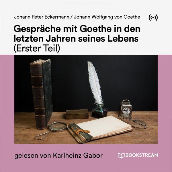 Bookstream Hörbücher - Gespräche mit Goethe in den letzten Jahren seines Lebens (Erster Teil)