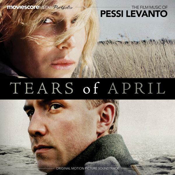 Pessi Levanto - Tears of April (Original Motion Picture Soundtrack)