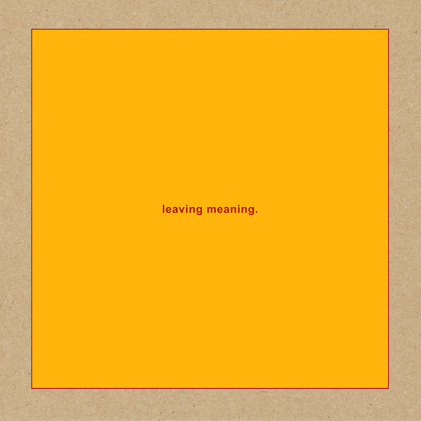 """Afficher """"Leaving Meaning"""""""