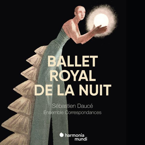 Ensemble Correspondances - Ballet Royal de la Nuit