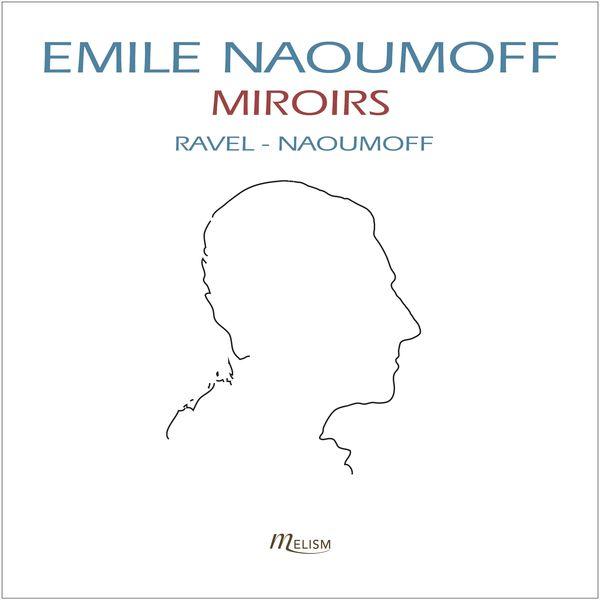 Emile Naoumoff - Ravel: Miroirs, Sonatine - Valses nobles et sentimentales