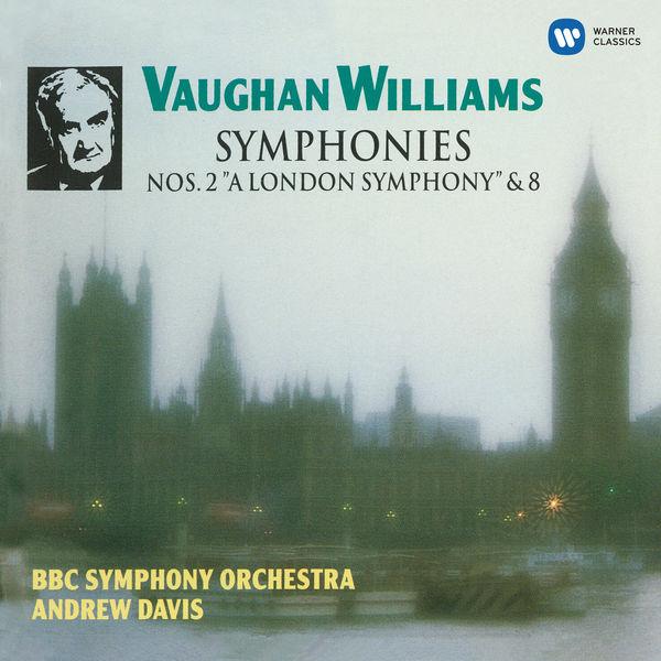 "Andrew Davis - Vaughan Williams: Symphonies No. 2 ""A London Symphony"" & No. 8"