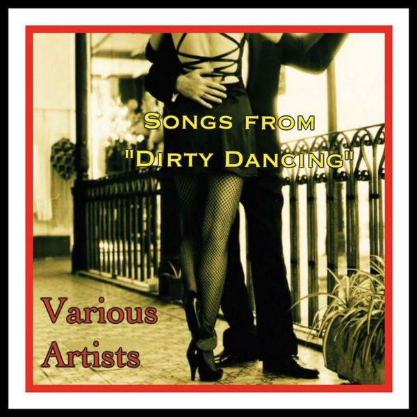 Songs from Dirty Dancing | Interprètes Divers – Download and listen ...
