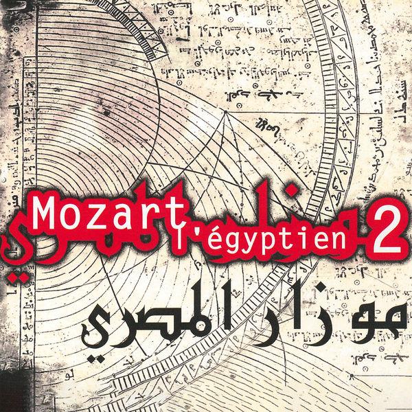 Hughes de Courson - Mozart l'Égyptien 2 (based on an idea of Hughes de Courson & Ahmed al Maghreby)