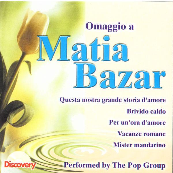 The Pop Group - Omaggio A Matia Bazar