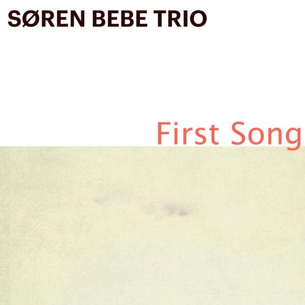 Søren Bebe Trio - First Song