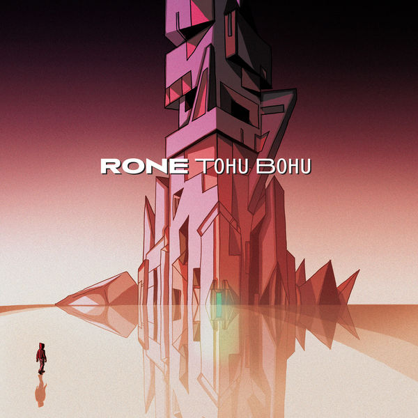 Rone - Tohu Bohu (Deluxe Edition)