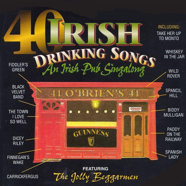 The Jolly Beggarmen - 40 Irish Drinking Songs (An Irish Pub Singalong)