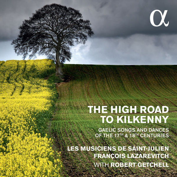 François Lazarevitch - The High Road to Kilkenny : Gaelic Songs & Dances of C17-18