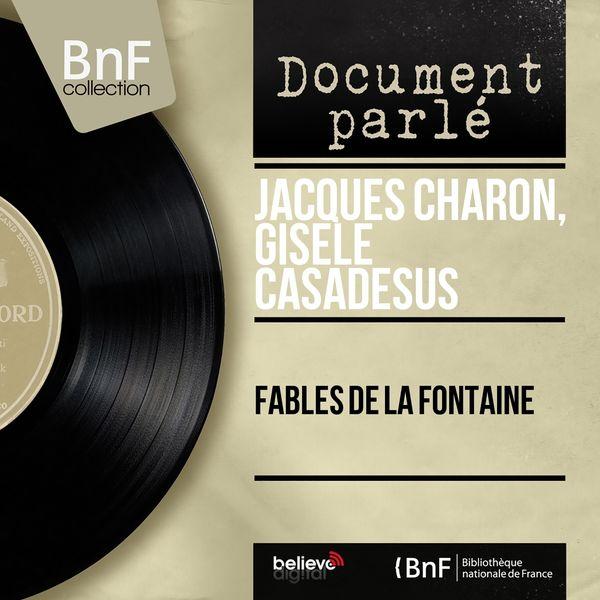 Jacques Charon, Gisèle Casadesus - Fables de La Fontaine (Mono version)