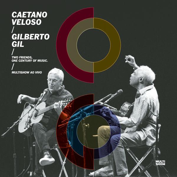 Caetano Veloso|Two Friends, One Century of Music (Live) (Ao Vivo)