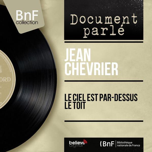 Jean Chevrier - Le ciel est par-dessus le toit (Mono version)
