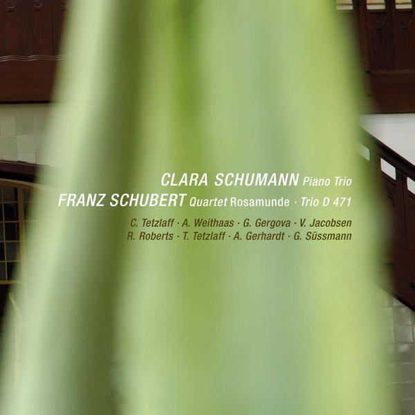 "Antje Weithaas|C. Schumann: Piano Trio, Op. 17 - F. Schubert: ""Rosamunde"" Quartet & String Trio, D. 471 (Live)"