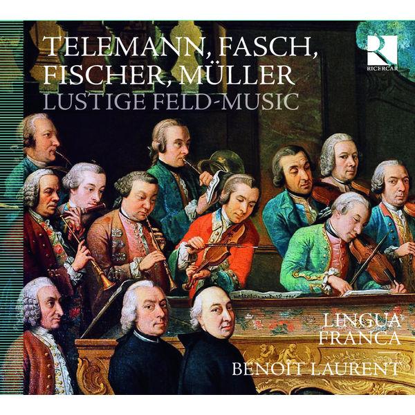 Benoît Laurent - Telemann, Fasch, Fischer & Müller : Lustige Feld-Music