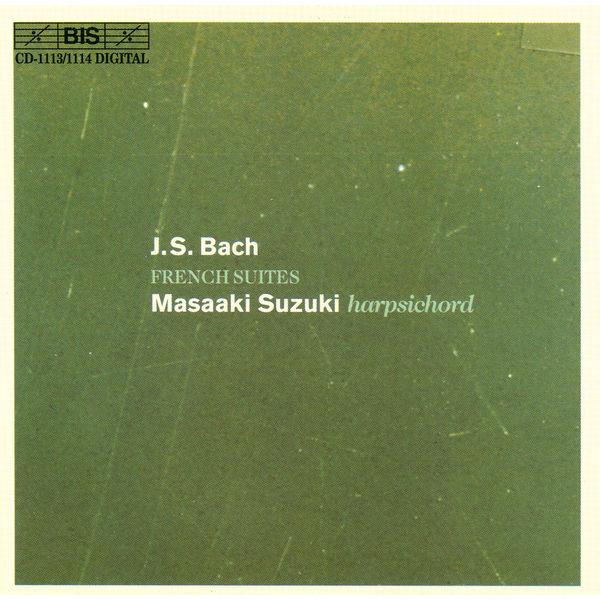 Masaaki Suzuki - BACH, J.S.: French Suites
