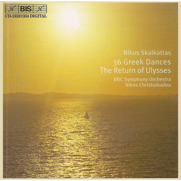BBC Symphony Orchestra - SKALKOTTAS: 36 Greek Dances / The Return of Ulysses