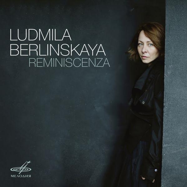 Ludmila Berlinskaya - Reminiscenza (Beethoven, Medtner, Schumann, Ravel)