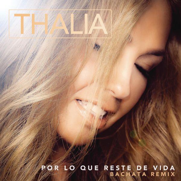 Thalía|Por Lo Que Reste de Vida  (Bachata Version)