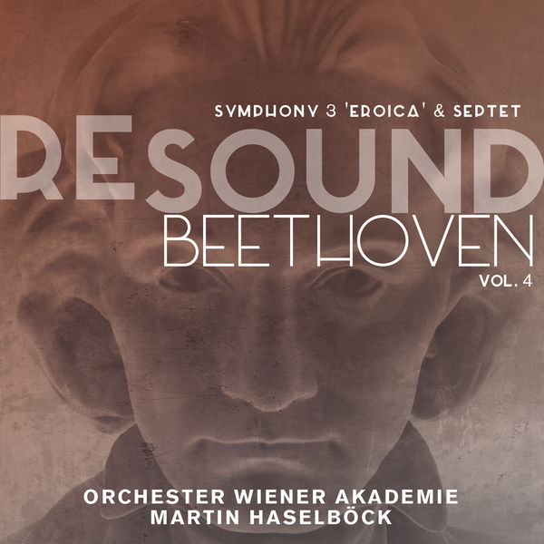 """Orchester Wiener Akademie - Beethoven: Symphony No. 3 """"Eroica"""" & Septet (Resound Collection, Vol. 4)"""