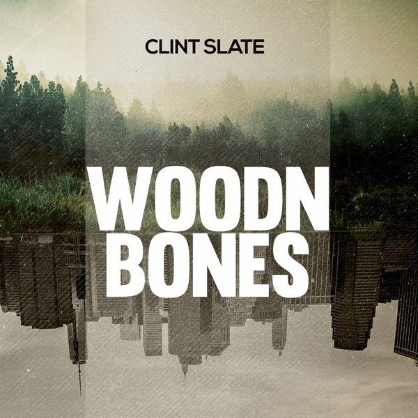 Clint Slate - Woodn Bones