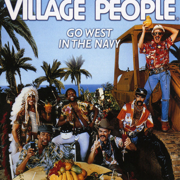 Village People - Go West In The Navy