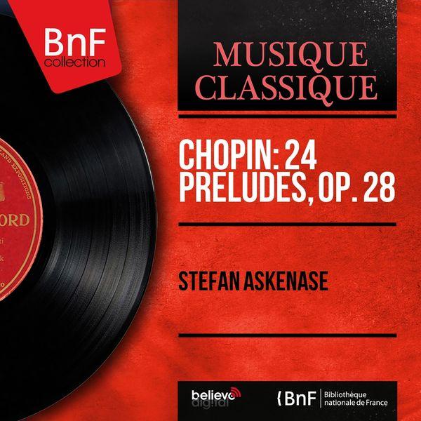 Stefan Askenase - Chopin: 24 Préludes, Op. 28 (Remastered, Mono Version)