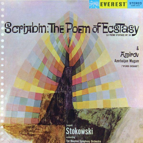 Houston Symphony Orchestra - Scriabin: The Poem of Ecstasy & Amirov: Azerbaijan Mugam (Transferred from the Original Everest Records Master Tapes)