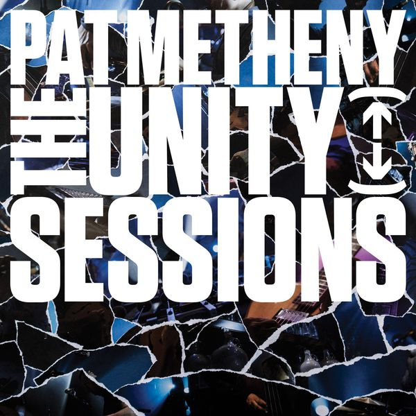 Pat Metheny - The Unity Sessions