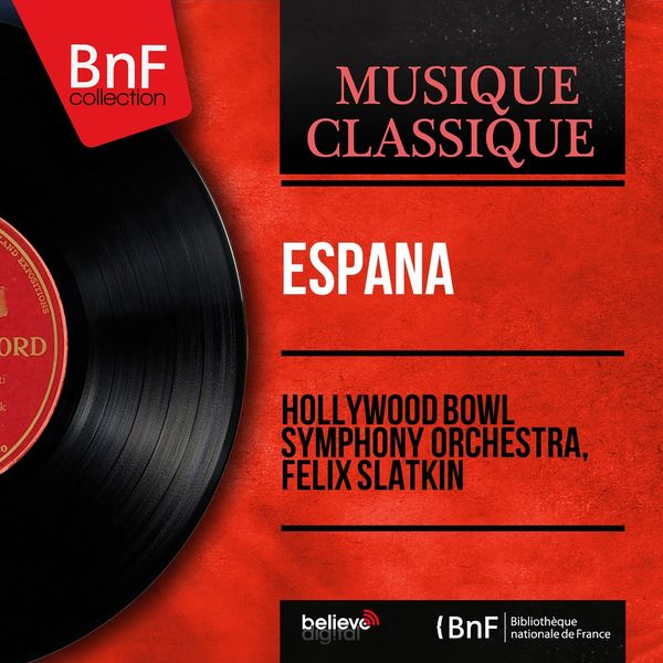 Hollywood Bowl Symphony Orchestra, Felix Slatkin - España (Mono Version)