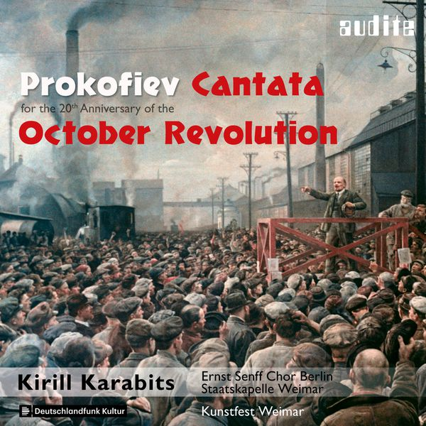 Ernst Senff Chor Berlin - Prokofiev: Cantata for the 20th Anniversary of the October Revolution