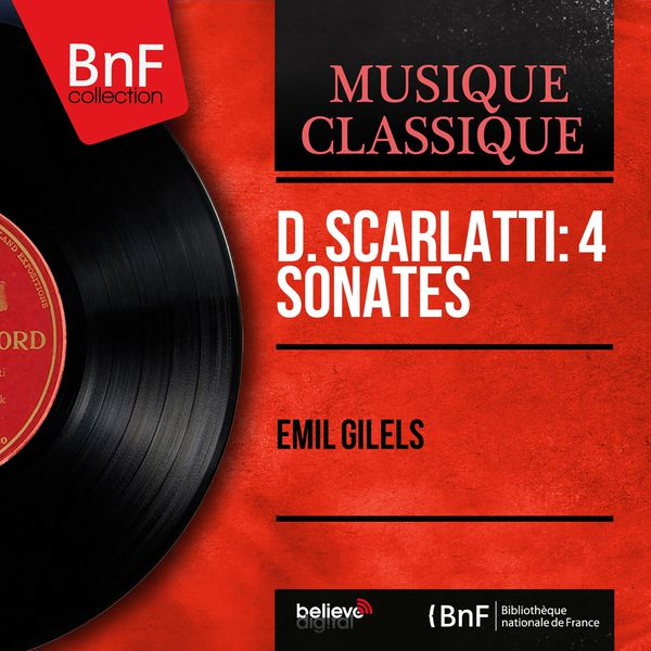 Emil Gilels - D. Scarlatti: 4 Sonates (Mono Version)
