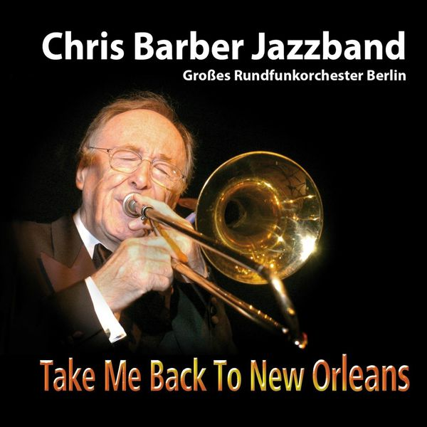 Chris  Barber - Take Me Back to New Orleans