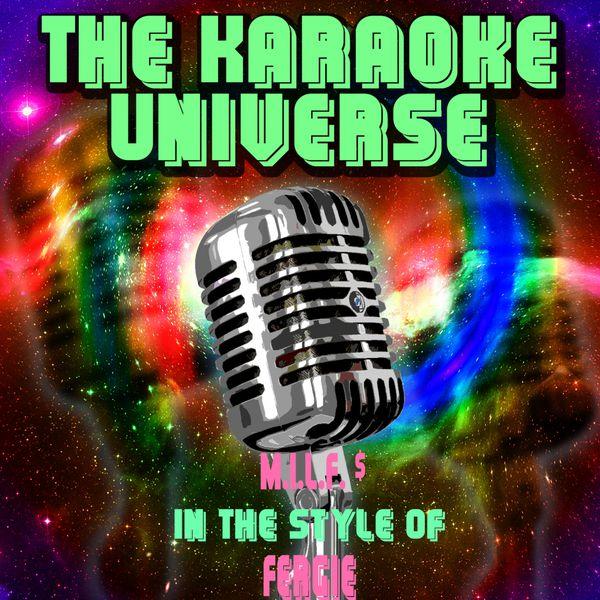 The Karaoke Universe - M.I.L.F $ (Karaoke Version)[In the Style of Fergie]