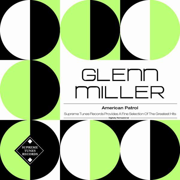 Glenn Miller - American Patrol