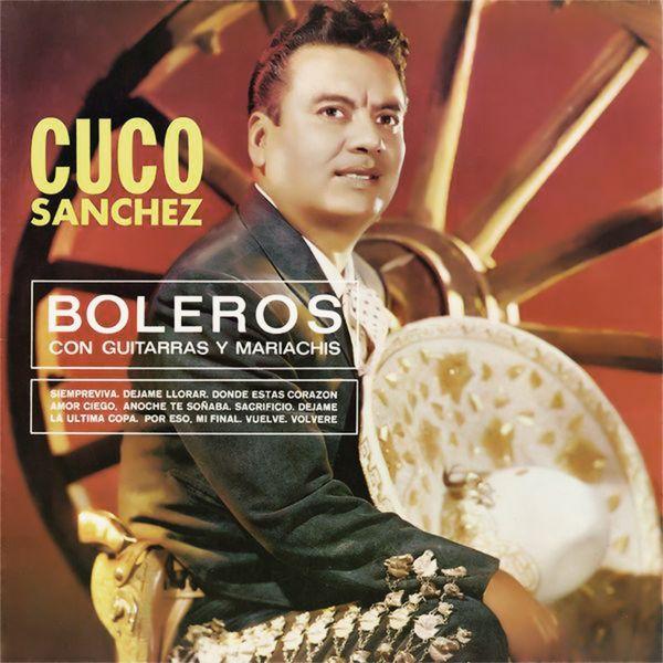 Cuco Sánchez - Boleros