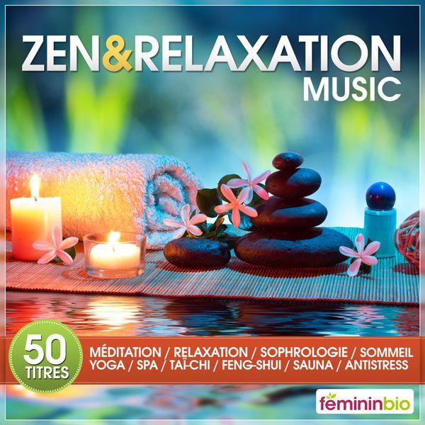 Various Artists - Zen & Relaxation Music (50 Titres Pour Méditation, Relaxation, Sophrologie, Sommeil, Yoga, Spa, Taï-Chi, Feng-Shui, Sauna, Anti-Stress)