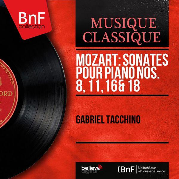 Gabriel Tacchino - Mozart: Sonates pour piano Nos. 8, 11, 16 & 18 (Stereo Version)