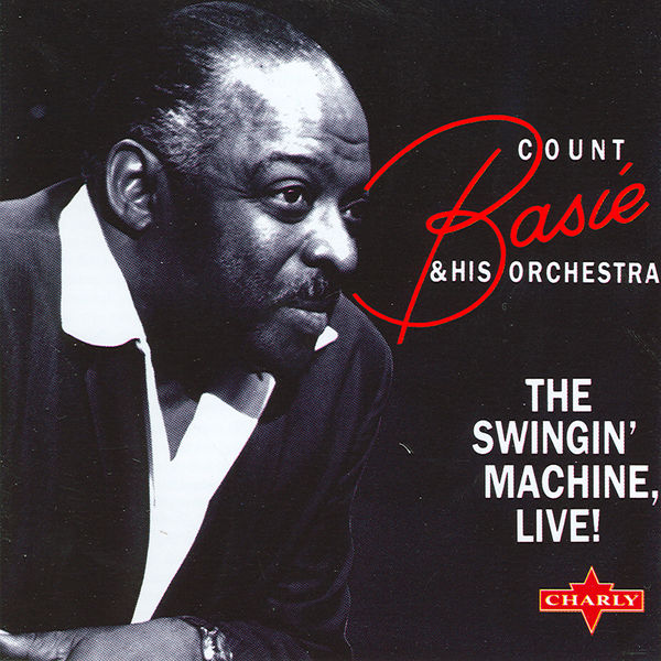 The Count Basie Orchestra - The Swingin' Machine, Live