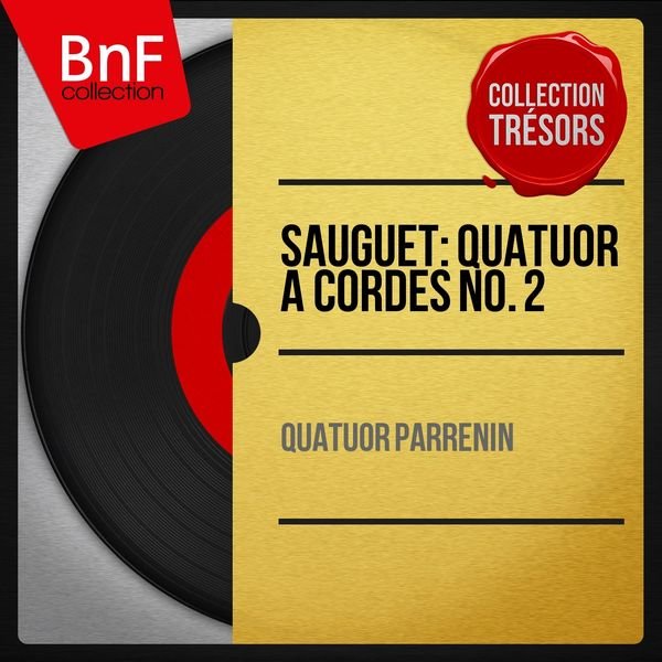 Quatuor Parrenin - Sauguet: Quatuor à cordes No. 2 (Mono Version)