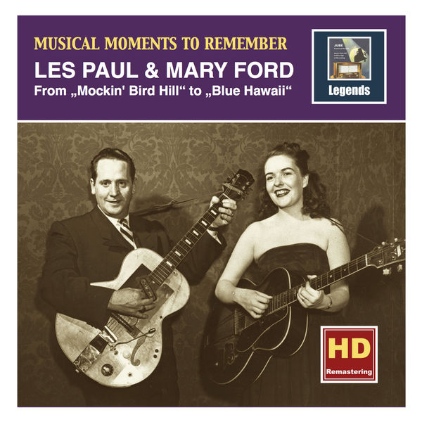 Mary Ford - Musical Moments to Remember: Les Paul & Mary Ford – From Mockin' Bird Hill to Blue Hawaii (Remastered 2016)