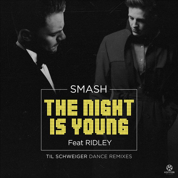 Smash - The Night Is Young (Til Schweiger Dance Remix)
