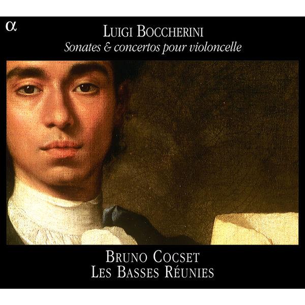 Les Basses Réunies - Luigi Boccherini : Sonates & concertos pour violoncelle