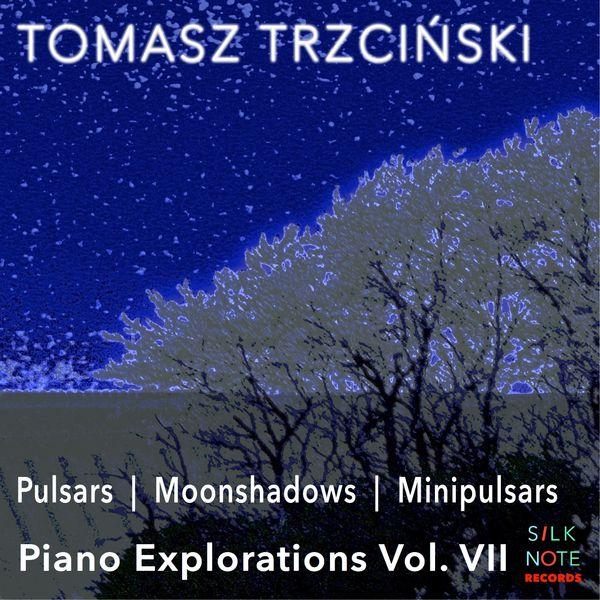 Tomasz Trzcinski - Piano Exploration, Vol. 7: Pulsars, Moonshadows, Minipulsars