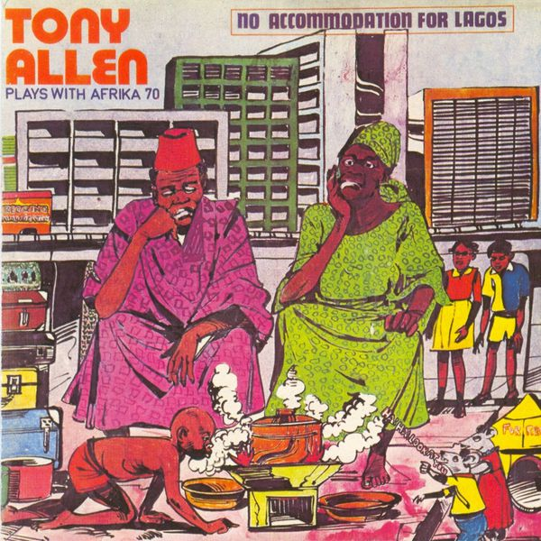 Tony Allen - No Accommodation For Lagos