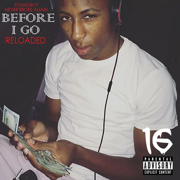 YoungBoy Never Broke Again - Before I Go (Reloaded)