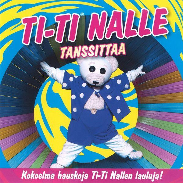 Ti-Ti Nalle tanssittaa   Ti-Ti Nalle – Télécharger et écouter l'album