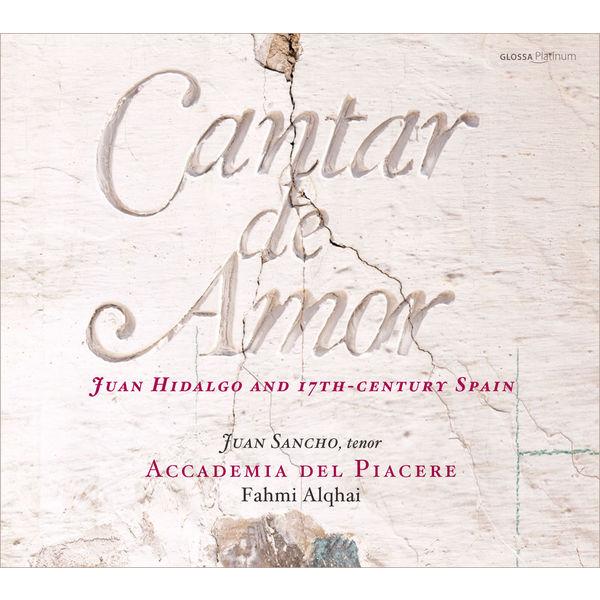 Accademia del Piacere - Cantar de Amor (Juan Hidalgo & 17th-C. Spain)